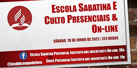 Escola Sabatina e Culto Presenciais - Sábado, 19 de junho de 2021 ingressos