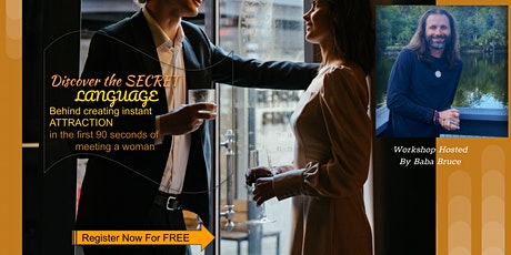 FREE MASTERMIND Secret Language  Creating Instant Attraction w a woman SF tickets