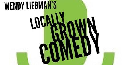 Wendy Liebman's Locally Grown Comedy - REQ: VAX CARD/ NEG COVID TEST tickets