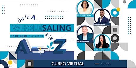 Wholesaling de la A a la Z - Edición virtual tickets