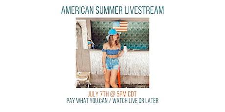 American Summer Livestream tickets