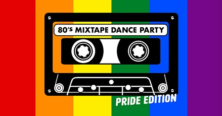 80's Mixtape Dance Party with DJ Blush | PRIDE EDITION Tickets