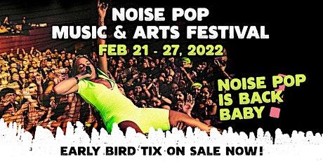 Noise Pop Festival 2022 tickets