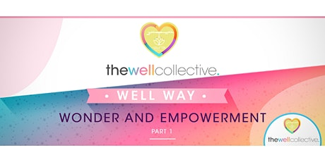 Introduction to the WELL Way - Part 1: Wonder and Empowerment tickets