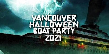 VANCOUVER HALLOWEEN BOAT PARTY 2021 | SUN OCT 31ST (OFFICIAL PAGE) tickets