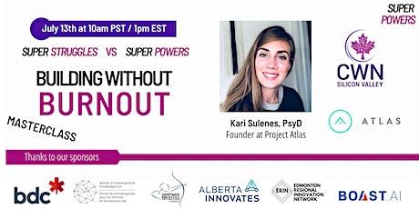 Super Struggles vs. Super Powers: Build Without Burnout Masterclass tickets