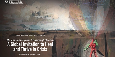 2021 Missiology Lectures: Re-envisioning the Mission of Health tickets
