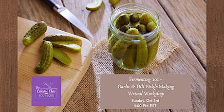 Fermenting 101 - Garlic & Dill Pickles Virtual Workshop tickets