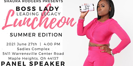 Boss Lady~ Leading Legacy Luncheon Summer  Edition tickets