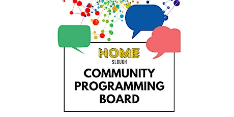 HOME Slough Community Programming Board tickets