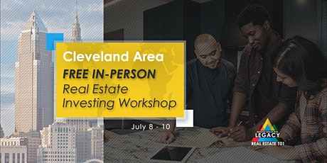Free Cleveland Area Real Estate Investing Event, 7/8 -7/10! tickets