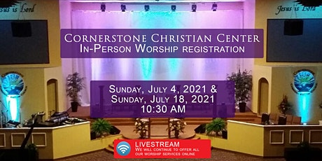 Cornerstone In-Person Worship Registration For July 2021 tickets