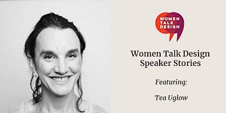 Women Talk Design Speaker Stories: Tea Uglow tickets