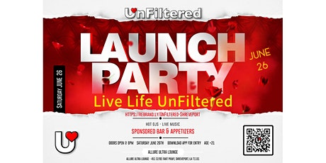 UnFiltered Launch Party - Shreveport tickets