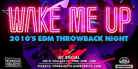 WAKE ME UP (2010's EDM Themed) tickets