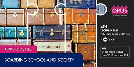 OPUS STUDY DAY -  BOARDING SCHOOL AND SOCIETY tickets