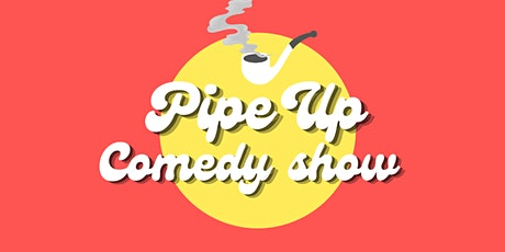 Pipe Up Comedy:  Stand-Up Show in Greenpoint [SATURDAY JULY 10] tickets