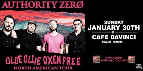 "AUTHORITY ZERO ""OLLIE OLLIE OXEN FREE"" - Deland tickets"