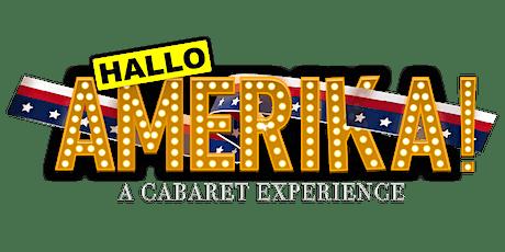 Hallo Amerika Show : A Cabaret Experience tickets