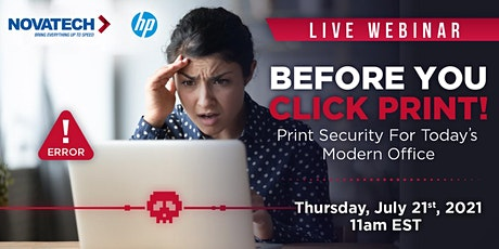 Before You Click Print!  Print  Security For Today's Modern Office tickets