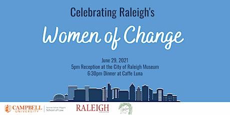 Raleigh's Women of Change Reception & Dinner tickets