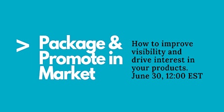 PACKAGE AND PROMOTE IN MARKET tickets
