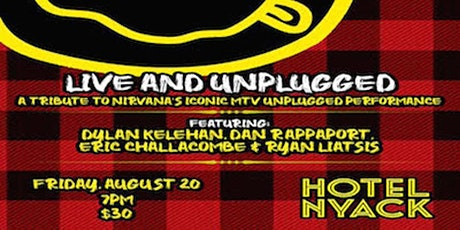 LIVE AND UNPLUGGED- THE MUSIC OF NIRVANA tickets