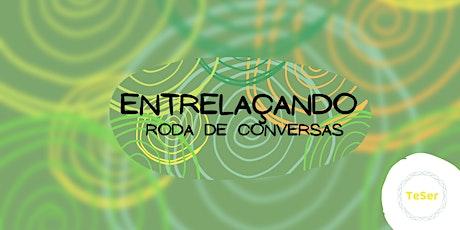 Entrelaçando - Roda de conversas e acolhimento para profissionais ingressos