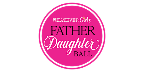 Whatever Girls 8th annual Father Daughter Ball tickets