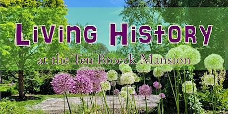 Living History: Family Art, Health & History in the Ten Broeck Gardens tickets