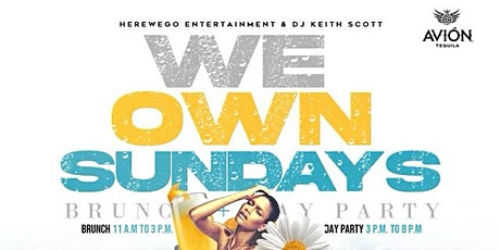 WE OWN SUNDAYS BRUNCH & DAY PARTY tickets