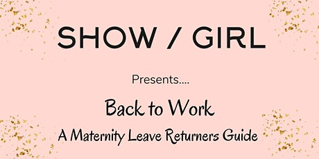 From 100% Mum to a Confident Balanced Career - Back from Maternity Leave tickets