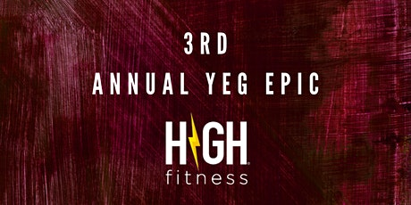 3rd Annual YEG Epic HIGH tickets
