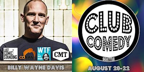 Billy Wayne Davis at Club Comedy Seattle August 20-22, 2021 tickets