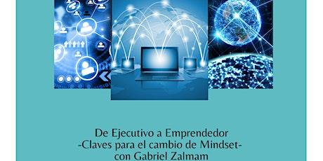 De Ejecutivo a Emprendedor: Claves para el cambio de Mindset entradas