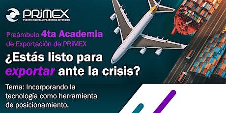 Preámbulo 4ta Academia de Exportación de PRiMEX ¿Estás listo para exportar? boletos