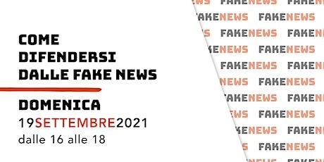Come difendersi  dalle Fake News biglietti