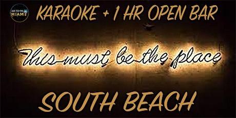 KARAOKE  + 1 HOUR OPEN BAR - #1 SOUTH BEACH PARTY SCENE tickets