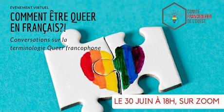 Soirée Queer ou ne pas Queer?  Un partage terminologie Queer francophone billets