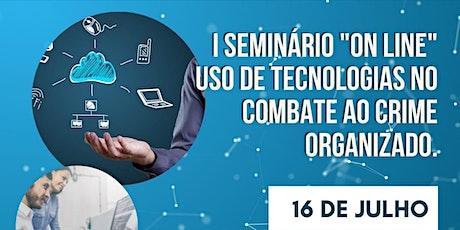 I Seminário Uso da Tecnologia no Combate ao Crime Organizado ingressos