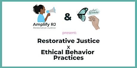 "Restorative Justice x Ethical Behavior Practices w/ ""Miss Behavior"" tickets"