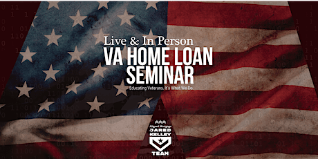 TRUTH about the VA Home Loan Benefit all Veterans deserve to know San Diego tickets