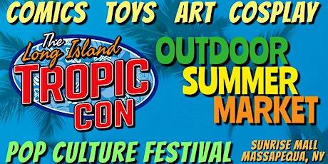 LI Tropic Con: Outdoor Summer Market tickets