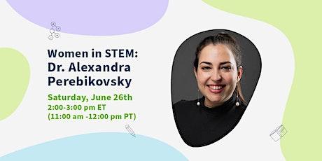 A Conversation With Sasha Perebikovsky: Women in STEM vs. Pandemic tickets