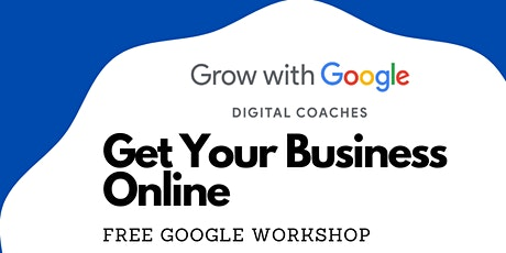 Get Your Business Online - Google Workshop tickets