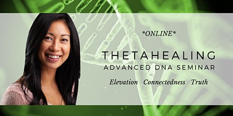 ThetaHealing Advanced DNA Online Seminar - Aug 2021 tickets