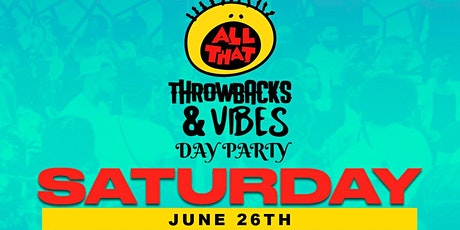 ALL THAT! Throwbacks & Vibes DAY PARTY tickets