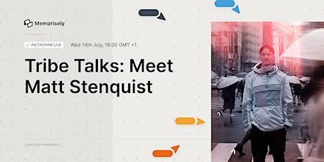 Tribe Talks: Meet Co-founder & UX Designer, Matt Stenquist tickets
