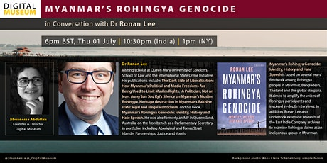 MYANMAR'S ROHINGYA GENOCIDE in Conversation with Dr Ronan Lee tickets