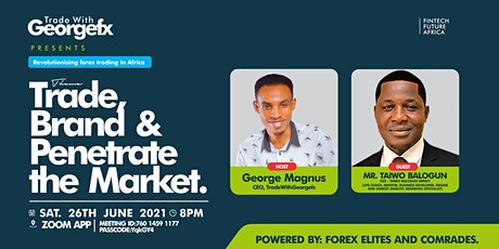 TRADE, BRAND & PENETRATE THE MARKET tickets